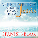 Learning To Do What Jesus Did – Spanish – Book
